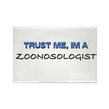 Trust Me I'm a Zoopathologist Rectangle Magnet
