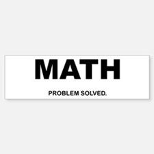 MATH - Problem Solved Bumper Bumper Bumper Sticker