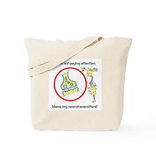 Blame Your Neurotransmitters Tote Bag