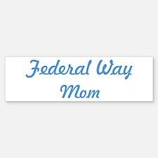 Federal Way mom Bumper Bumper Bumper Sticker