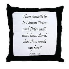 JOHN  13:6 Throw Pillow