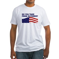 Do You Take Pride in Power? Shirt