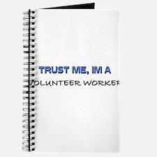 Trust Me I'm a Volunteer Worker Journal