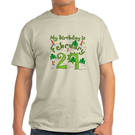 Leap Year Birthday Feb. 29th Light T-Shirt