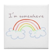 I'm Somewhere Over The Rainbow Tile Coaster