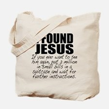 I Found Jesus Tote Bag