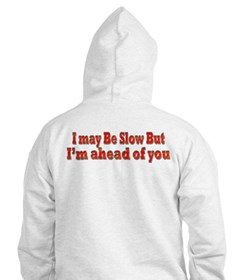 Funny Slow but Ahead Drivers Hoodie