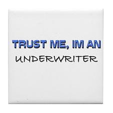 Trust Me I'm an Underwriter Tile Coaster