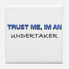 Trust Me I'm an Undertaker Tile Coaster