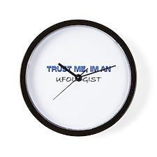 Trust Me I'm an Ufologist Wall Clock