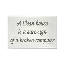 A clean house is a sure sign. Rectangle Magnet