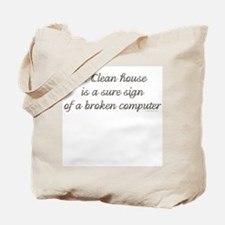 A clean house is a sure sign. Tote Bag