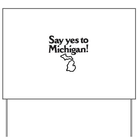 Say Yes to Michigan Yard Sign