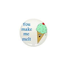 YOU MAKE ME MELT Mini Button (100 pack)