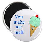 """YOU MAKE ME MELT 2.25"""" Magnet (10 pack)"""