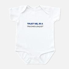 Trust Me I'm a Trichologist Infant Bodysuit