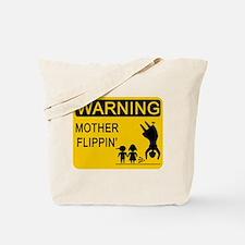 Mother Flippin' Warning Sign Tote Bag