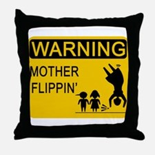 Mother Flippin' Warning Sign Throw Pillow