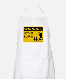 Mother Flippin' Warning Sign BBQ Apron