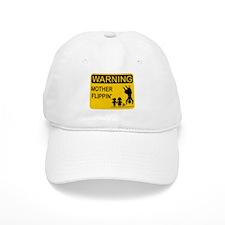 Mother Flippin' Warning Sign Baseball Cap