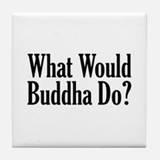 What Would Buddha Do? Tile Coaster