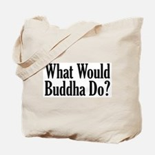 What Would Buddha Do? Tote Bag