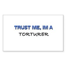 Trust Me I'm a Torturer Rectangle Decal