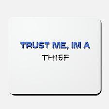 Trust Me I'm a Thief Mousepad