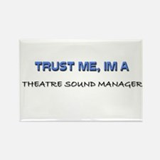 Trust Me I'm a Theatre Stage Manager Rectangle Mag