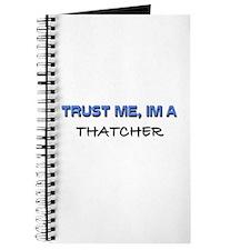 Trust Me I'm a Thatcher Journal