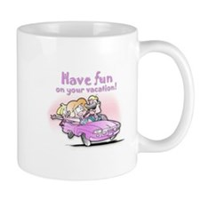 Have Fun on Your Vacation - Mug
