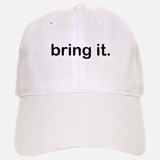 Bring It Baseball Baseball Cap