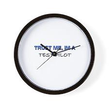 Trust Me I'm a Test Pilot Wall Clock