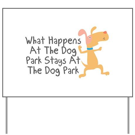 What Happens At Dog Park Yard Sign