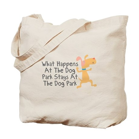 What Happens At Dog Park Tote Bag