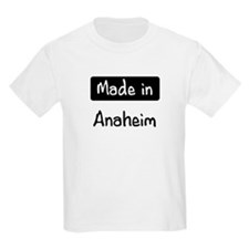 Made in Anaheim T-Shirt