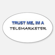 Trust Me I'm a Telemarketer Oval Decal