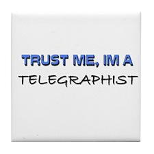 Trust Me I'm a Telegraphist Tile Coaster