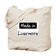 Made in Livermore Tote Bag