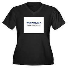 Trust Me I'm a Taxidermist Women's Plus Size V-Nec