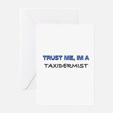 Trust Me I'm a Taxidermist Greeting Cards (Pk of 1