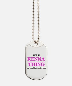 It's a Kenna thing, you wouldn't Dog Tags