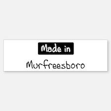 Made in Murfreesboro Bumper Bumper Bumper Sticker