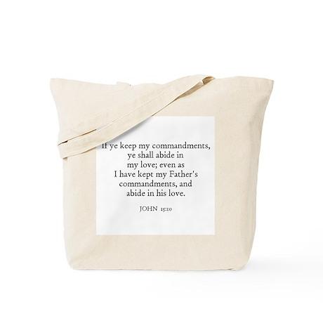 JOHN 15:10 Tote Bag