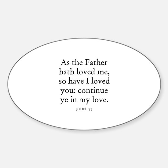 JOHN 15:9 Oval Decal