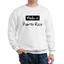 Made in Puerto Rico Sweatshirt