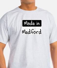Made in Medford T-Shirt
