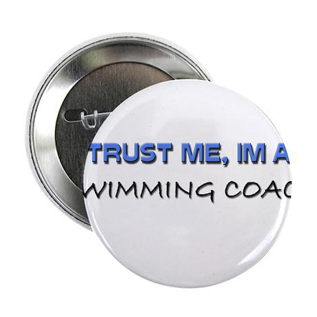 """Trust Me I'm a Swimming Coach 2.25"""" Button (10 pac"""