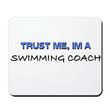 Trust Me I'm a Swimming Coach Mousepad