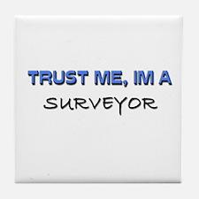 Trust Me I'm a Surveyor Tile Coaster